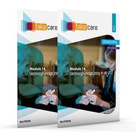 Take care boek niveau 4 Module 14: Verpleegkundige zorg in VVT
