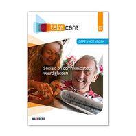 Take care opdrachtenboek niveau 3, niveau 4 Sociale en communicatie vaardigheden